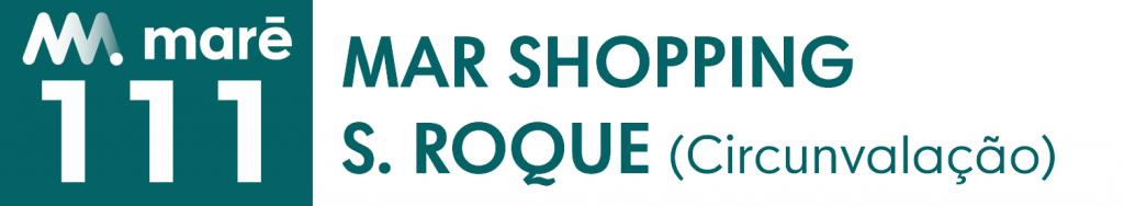 111 Mar Shopping S. Roque