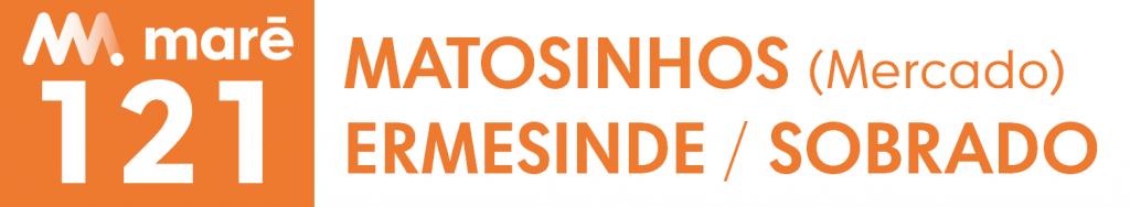 121 Matosinhos (Mercado) Ermesinde / Sobrado