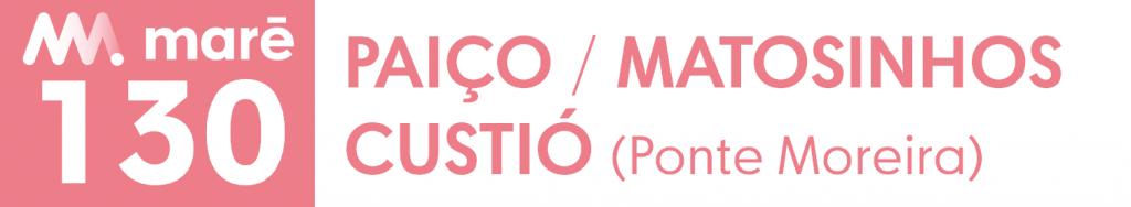 130 Paiço / Matosinhos Custió (P. Moreira)