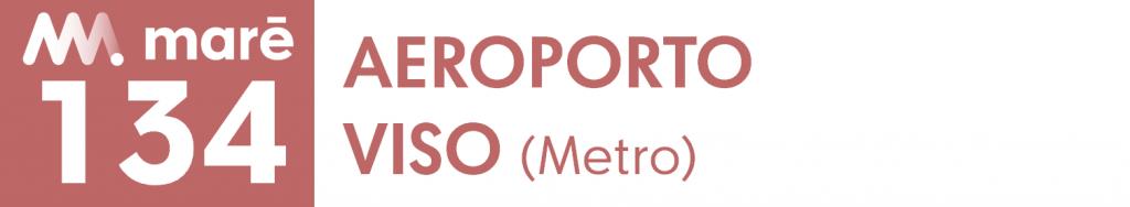 134 Aeroporto Viso (Metro)